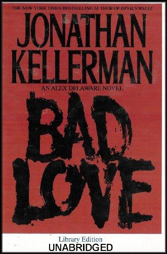 Bad Love [An Alex Delaware Novel] COMPLETE AND UNABRIDGED (8 Audio Cassettes/12 Hrs.) (Devils Waltz Jonathan Kellerman compare prices)