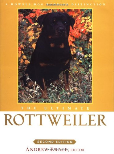 The Ultimate Rottweiler (Howell Dog Book Of Distinction)