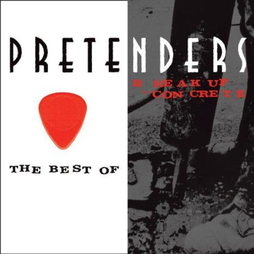 The Pretenders - The Best Of  Break Up the Concrete - Zortam Music
