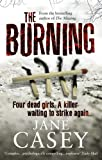 Jane Casey The Burning: (Maeve Kerrigan 1)