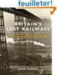 Britain's Lost Railways: The Twentiet...