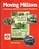 T. C. Barker Moving Millions: Pictorial History of London Transport