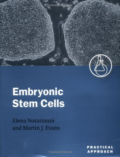 Embryonic Stem Cells: A Practical Approach (Practical Approach Series)