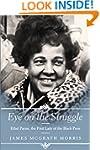 Eye On the Struggle: Ethel Payne, the...