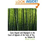 Cases Argued and Adjudged in the Court of Appeals of the State of Texas, Volume XI