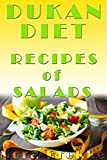 Dukan Diet Recipes of Salads: Top 39 Recipes Dishes of Salads, Weight Loss with Dukan Diet Book, Dukan Cookbook With Pictures (English Edition)
