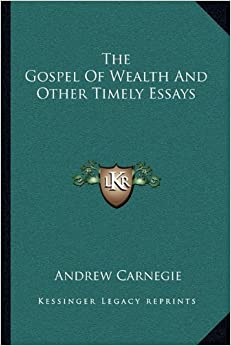 the gospel of wealth essays and other writings Download the gospel of wealth or read the gospel of wealth online books in pdf, epub and mobi format click download or read online button to get the gospel of wealth book now this site is like a library, use search box in the widget to get ebook that you want note.