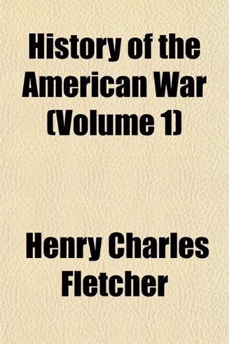 History of the American War (Volume 1)