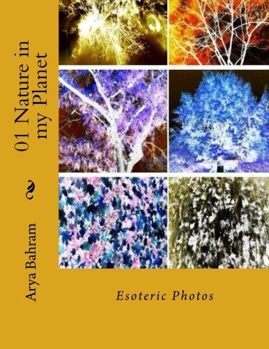 01 Nature in my Planet: Esoteric Photos (Volume 1) PDF