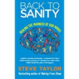 Back to Sanity: Healing the Madness of Our Mindsby Steve Taylor