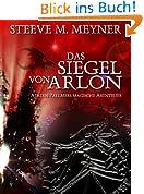 Das Siegel von Arlon: Band 1 (Adrian Pallmers magische Abenteuer)