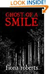 Ghost of a Smile.       Memories from...