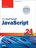 Sams Teach Yourself JavaScript in 24 Hours, 6th Edition Front Cover