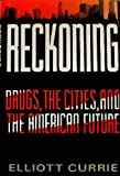 img - for Reckoning: Drugs, the Cities, and the American Future book / textbook / text book