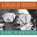 A Dream of Freedom: The Civil Rights Movement From 1954 to 1968
