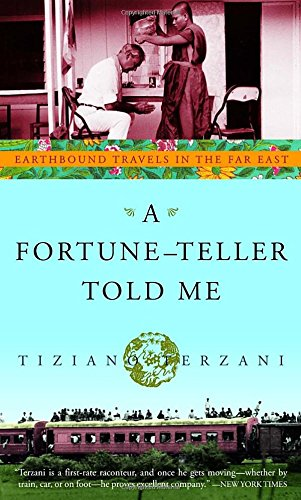 A Fortune-Teller Told Me: Earthbound Travels in the Far East