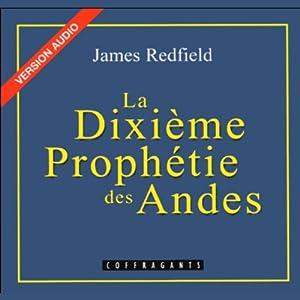 La Dixième Prophétie des Andes (La prophétie des Andes 2) | Livre audio