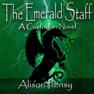 The Emerald Staff: A Faedra Bennett Custodian Novel, Book 2 | [Alison Pensy]