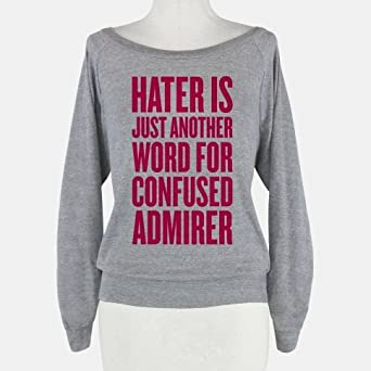 hater is just another word for confused