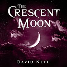 The Crescent Moon: Under the Moon, Book 4 Audiobook by David Neth Narrated by Nathan Weiland