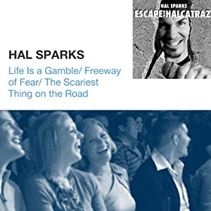 Life Is a Gamble / Freeway of Fear / The Scariest Thing on the Road | [Hal Sparks]