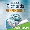 Zweipunktnull Audiobook by Douglas E. Richards Narrated by Martin L. Schäfer