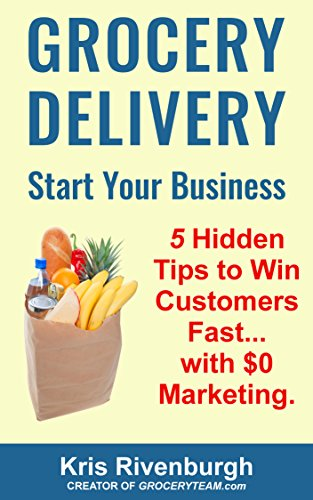 Grocery Delivery Success: How I Started a Local Shopping Service and Why I Got Too Many Customers: Tips and Ideas...