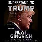 Understanding Trump Hörbuch von Newt Gingrich, Eric Trump - foreword Gesprochen von: Newt Gingrich, Eric Trump
