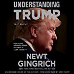 Understanding Trump   Newt Gingrich,Eric Trump - foreword
