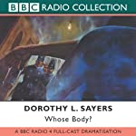 Whose Body? [Dramatised] | Dorothy L. Sayers