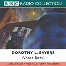 Whose Body? [Dramatised] Radio/TV Program by Dorothy L. Sayers Narrated by Ian Carmichael, Patricia Routledge