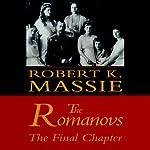 The Romanovs: The Final Chapter   Robert K. Massie