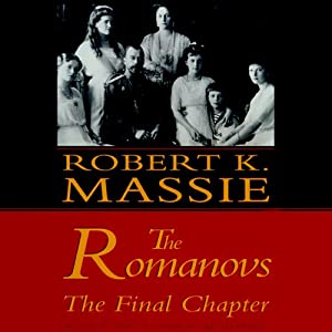 The Romanovs: The Final Chapter | [Robert K. Massie]