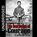The Red Badge of Courage (       UNABRIDGED) by Stephen Crane Narrated by John Michaels