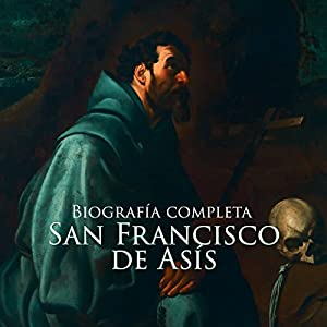 San Francisco de Asis [Saint Francis of Assisi] Audiobook