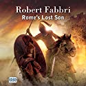 Rome's Lost Son Audiobook by Robert Fabbri Narrated by Peter Kenny