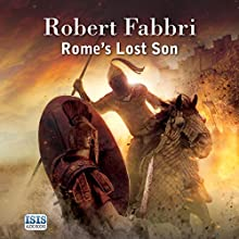 Rome's Lost Son (       UNABRIDGED) by Robert Fabbri Narrated by Peter Kenny