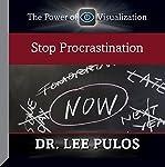 Stop Procrastination | Dr. Lee Pulos