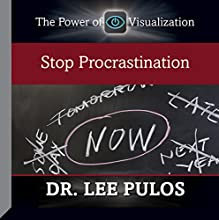 Stop Procrastination  by Dr. Lee Pulos Narrated by Dr. Lee Pulos