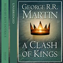 A Clash of Kings (Part One): Book 2 of A Song of Ice and Fire (       UNABRIDGED) by George R. R. Martin Narrated by Roy Dotrice