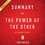 Summary of The Power of the Other: By Henry Cloud | Includes Analysis |  Instaread