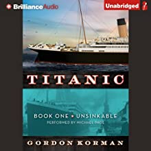 Unsinkable: Titanic, Book 1 (       UNABRIDGED) by Gordon Korman Narrated by Michael Page