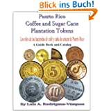 Puerto Rico coffee and sugar cane plantation tokens