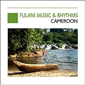 Fulani Music & Rhythms, Cameroon - Cameroun