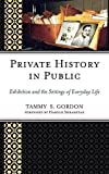 img - for Private History in Public: Exhibition and the Settings of Everyday Life (American Association for State and Local History) book / textbook / text book