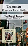 Toronto Unanchor Travel Guide - The Best of Toronto - 2-Day Itinerary