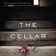 The Cellar (       UNABRIDGED) by Natasha Preston Narrated by Richard Dadd, Nicholas Camm, Dawn Murphy