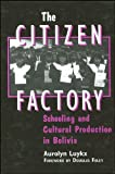 img - for The Citizen Factory (Suny Series, Power, Social Identity, & Education) book / textbook / text book