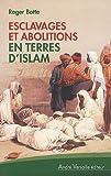 Esclavages et abolitions en terres d'islam : Tunisie, Arabie saoudite, Maroc, Mauritanie, Soudan pa