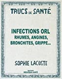 Infections ORL : Rhumes, angines, bronchites, grippe...
